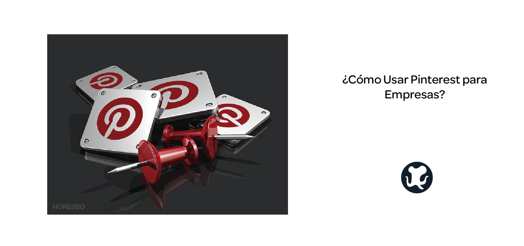 ¿Cómo Usar Pinterest para Empresas?