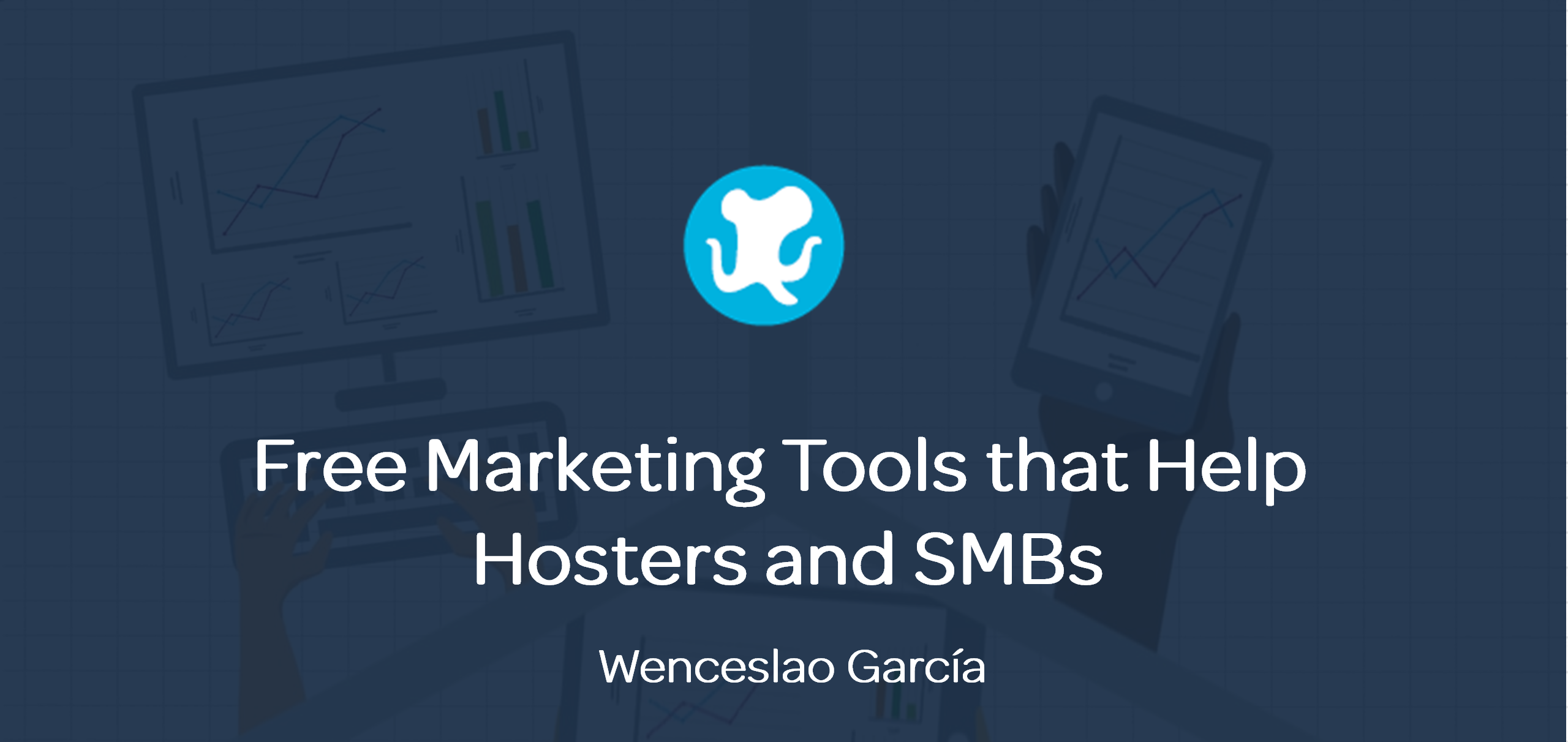 How Free Marketing Tools help Hosting Companies & SMBs grow their Business