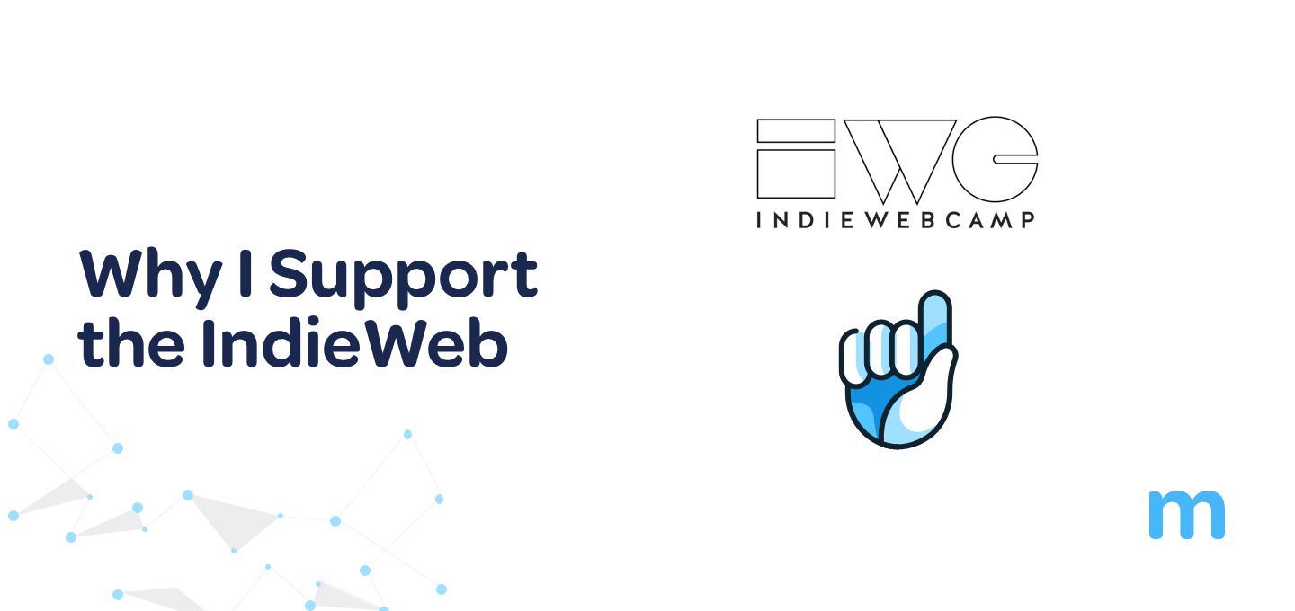 Why I'm supporting the IndieWeb (and you should too)