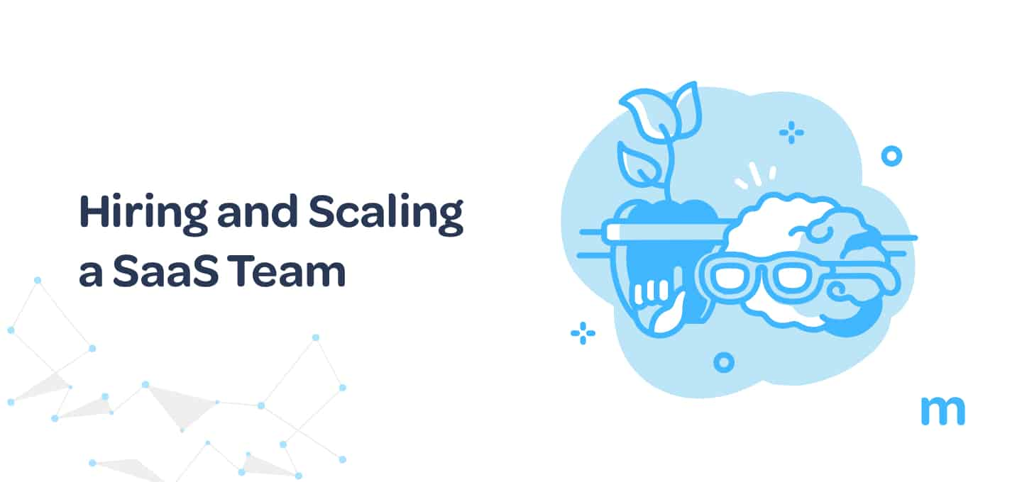hiring and scaling a SaaS team
